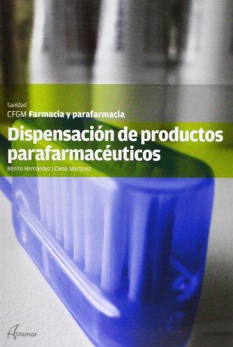 Dispensación de productos parafarmacéuticos (CFGM FARMACIA Y PARAFARMACIA)