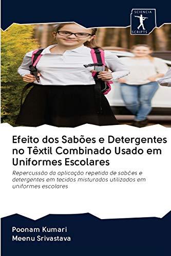 Efeito dos Sabões e Detergentes no Têxtil Combinado Usado em Uniformes Escolares: Repercussão da aplicação repetida de sabões e detergentes em tecidos misturados utilizados em uniformes escolares