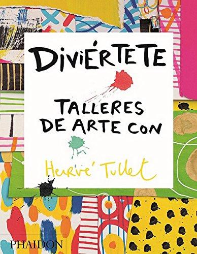 Diviertete talleres de arte con herve: TALLERES DE ARTE CON HERVE TULLET (CHILDRENS BOOKS)