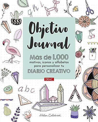 Objetivo Journal: Más de 1000 motivos, iconos y alfabetos para personalizar tu diario creativo